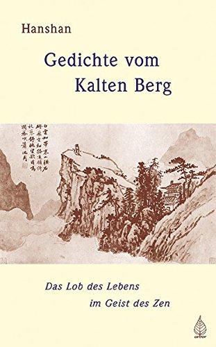 Gedichte vom Kalten Berg: Das Lob des Lebens im Geist des Zen