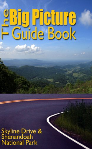 The Big Picture Guide Book of Skyline Drive and Shenandoah National Park (The Big Picture Guide Book Series 1) (English Edition) - Skyline Drive National Park