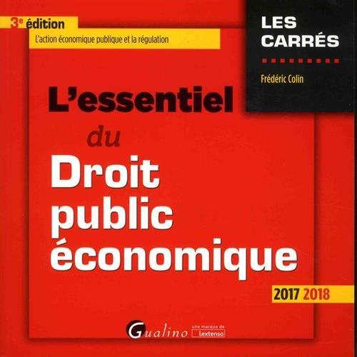 L'essentiel du droit public économique : L'action économique publique et la régulation