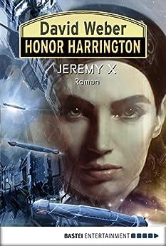 Honor Harrington: Jeremy X: Bd. 23. Roman (German Edition) by [Weber, David, Flint, Eric]