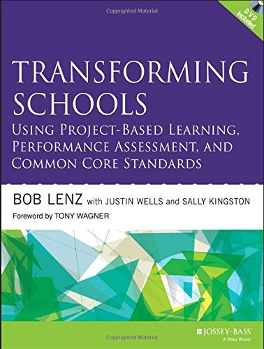 transforming-schools-using-project-based-learning-performance-assessment-and-common-core-standards-b