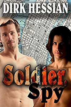 Soldier, Spy (Dirk's America's Founding Collection Book 3) by [Hessian, Dirk]