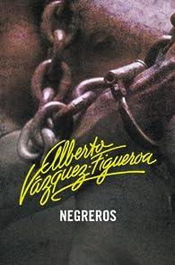 Negreros par Alberto Vázquez-Figueroa