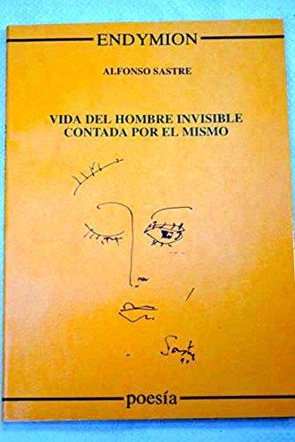 Vida del hombre invisible contada por él mismo (Poesía) por Alfonso Sastre
