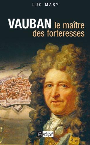 Vauban, le maître des forteresses (Histoire)