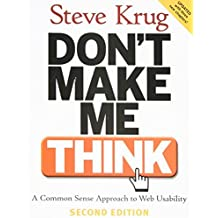 Don't Make Me Think: A Common Sense Approach to Web Usability, 2nd Edition by Steve Krug (2005-08-28)