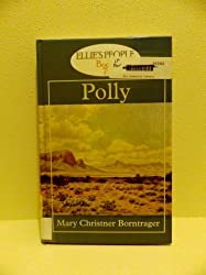 Polly by Mary Christner Borntrager (2002-06-01)