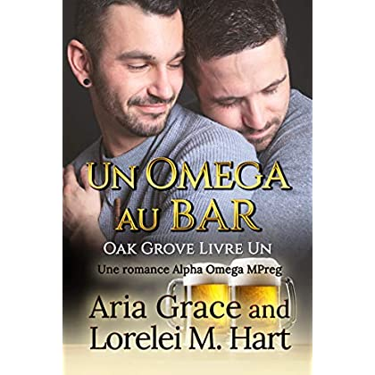 Un omega au bar: Une romance Alpha Omega MPreg (Oak Grove t. 1)