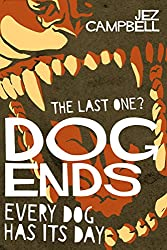 Dog Ends: Every Dog has its day (Dogstar Trilogy Part 3)