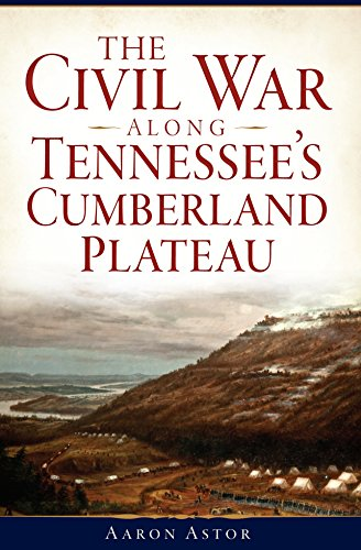 The Civil War along Tennessee's Cumberland Plateau (Civil War Series) (English Edition)