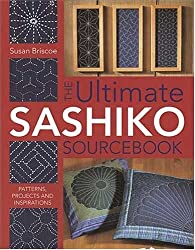 The Ultimate Sashiko Sourcebook: Patterns, Projects and Inspirations by Susan Briscoe (2005-06-10)