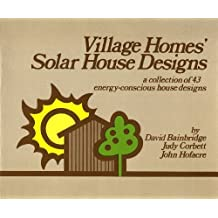 Village Homes' Solar House Designs by David A. Bainbridge (1979-10-02)