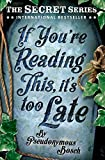 If You're Reading This, It's Too Late: The Secret Series (Book 2) (English Edition)