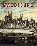 Magdeburg: Porträt einer Stadt (Deutsche Städteporträts)