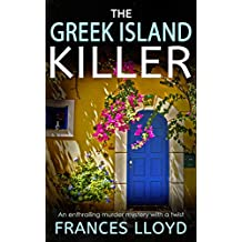 THE GREEK ISLAND KILLER an enthralling murder mystery with a twist (DETECTIVE INSPECTOR JACK DAWES MYSTERY Book 1)
