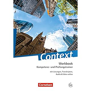 Context - Zu allen Ausgaben (außer Bayern): Kompetenz- und Prüfungstrainer: Workbook mit Lösungen, Transkripten, Audio & Video online