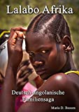 Lalabo Afrika: Deutsch-angolanische Familiensaga -
