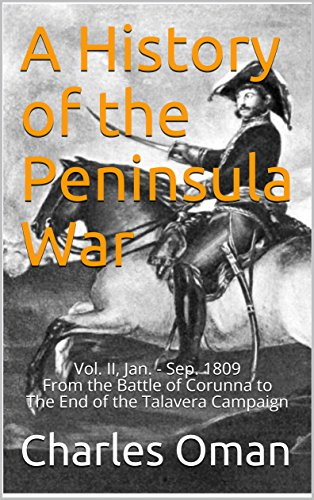 a-history-of-the-peninsula-war-vol-ii-jan-sep-1809-from-the-battle-of-corunna-to-the-end-of-the-tala
