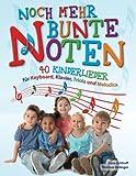 Noch mehr Bunte Noten: 40 Kinderlieder für Keyboard, Klavier, Triola und Melodica