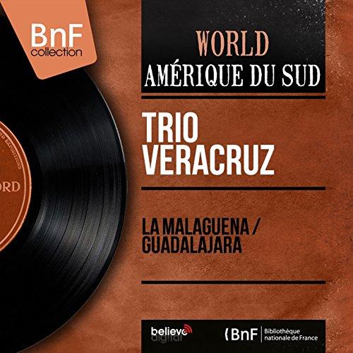 La Malaguena / Guadalajara (Mono Version) de Trio Veracruz ...