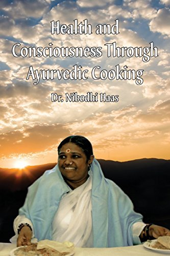 Health And Consciousness Through Ayurvedic Cooking by Dr. Nibodhi Haas (2015-05-04)
