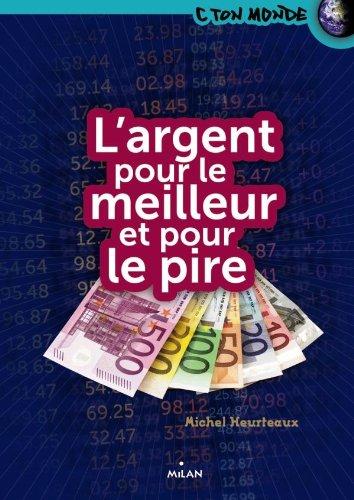 L'argent pour le meilleur et pour le pire par Michel Heurteaux