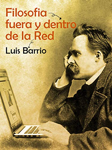 Filosofía fuera y dentro de la red eBook: Luis Barrio: Amazon.es ...