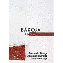 Órdago-Hor dago (BAROJA & YO)