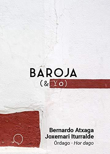 Órdago-Hor dago (BAROJA & YO) por Bernardo Atxaga