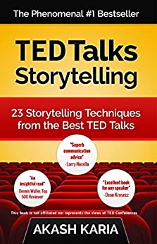 TED Talks Storytelling: 23 Storytelling Techniques from the Best TED Talks (English Edition) von [Karia, Akash]