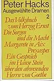 Ausgew�hlte Dramen 2 (Das Volksbuch vom Herzog Ernst - Die Sorgen und die Macht - Margarete in Aix - Prexaspes - Ein Gespr�ch im Hause Stein �ber den abwesenden Herrn Goethe)