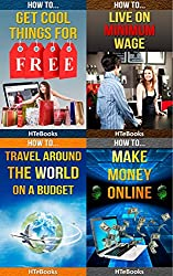 How To 4Pack - How To Get Cool Things For Free, How To Live on Minimum Wage, How To Travel Around The World On A Budget, How To Make Money Online: 4 books in 1 (How To 4Packs) (English Edition)