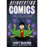 [(Reinventing Comics)] [Author: Scott McCloud] published on (February, 2007)