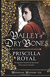 Valley Of Dry Bones (Medieval Mystery) by Priscilla Royal (2012-11-01)