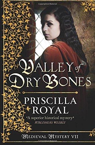 Valley Of Dry Bones (Medieval Mystery) by Priscilla Royal (2012-11-01) Priscilla Royal