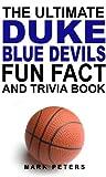 The Ultimate Duke Blue Devils Fun Fact Book (English Edition)