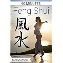 Feng Shui in 60 Minutes: A Complete Guide to Start Feng Shui Today (English Edition)