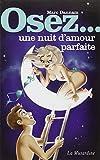 Osez une nuit d'amour parfaite (French Edition)
