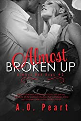 Almost Broken Up (Almost Bad Boys #2)