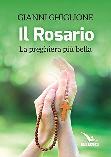 % Il rosario. La preghiera più bella libri in pdf gratis