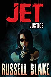 JET - Justice: Volume 6 by Russell Blake (2014-01-28)