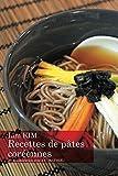 Recettes de pâtes coréennes (French Edition)