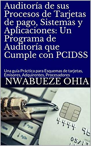 Auditoría de sus Procesos de Tarjetas de pago, Sistemas y Aplicaciones: Un Programa de