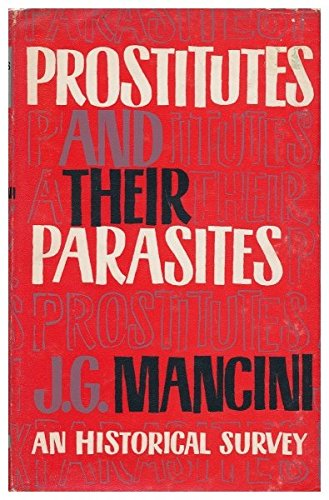 Prostitutes and Their Parasites / J. -G. Mancini ; Translated by D. G. Thomas