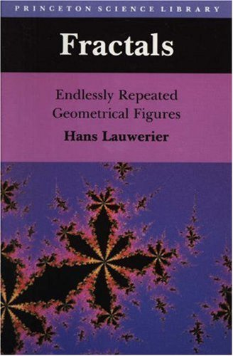 Fractals: Endlessly Repeated Geometrical Figures (Princeton Science Library) by Lauwerier, Hans (1991) Hardcover
