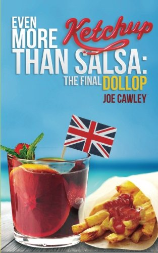 Even More Ketchup than Salsa: The Final Dollop: Volume 2