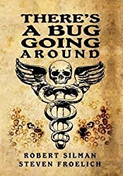 [(There's a Bug Going Around)] [By (author) Robert Silman ] published on (May, 2013)