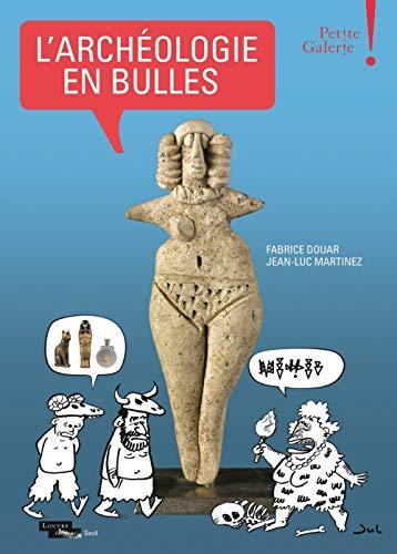 L'archéologie en bulles - Petite Galerie - Musée du Louvre par Jean-luc Martinez