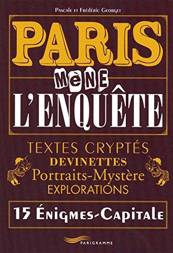 Paris mène l'enquête par Pascale Georget