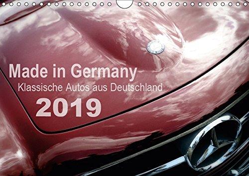 Made in Germany - Klassische Autos aus Deutschland (Wandkalender 2019 DIN A4 quer): Alte Karossen in faszinierenden Detailaufnahmen (Monatskalender, 14 Seiten ) (CALVENDO Mobilitaet)